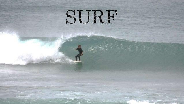 O surf é um desporto aquático que  consiste em deslizar sobre as  ondas do mar com uma prancha,  efetuando, simultaneament...