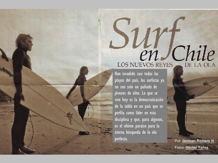 Han invadido casi todas las playas del país, los surfistas ya no son solo un puñado de jóvenes de elite. Lo que se vive ho...