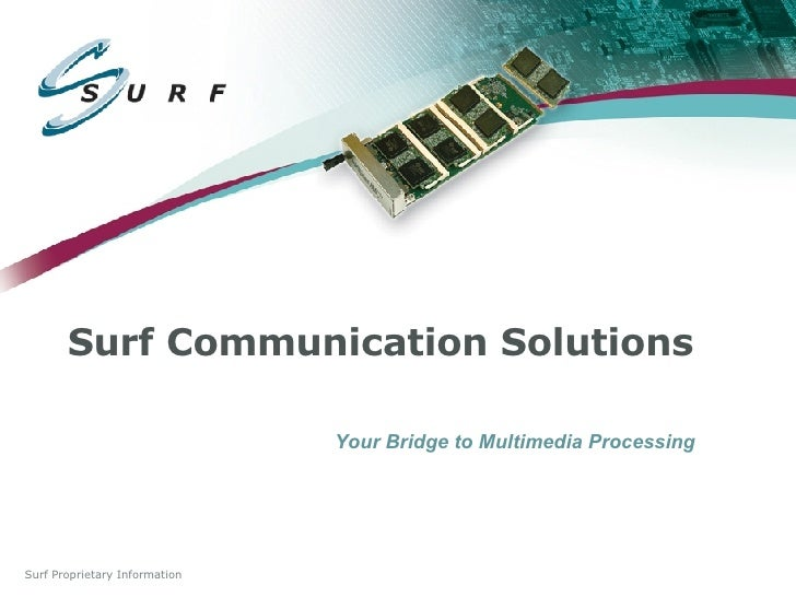 Surf Communication Solutions Your Bridge to Multimedia Processing