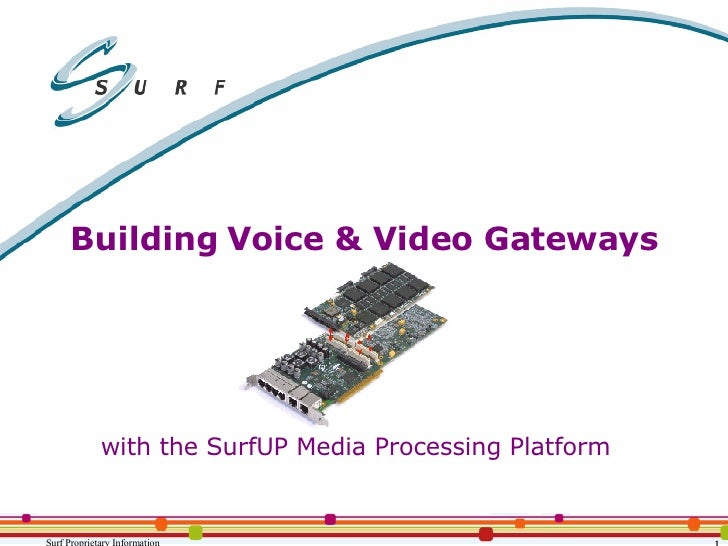 Building Voice & Video Gateways with the SurfUP Media Processing Platform