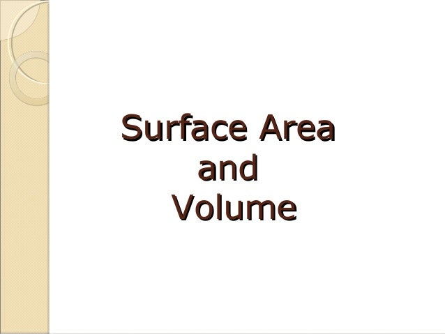 Surface AreaSurface Area andand VolumeVolume