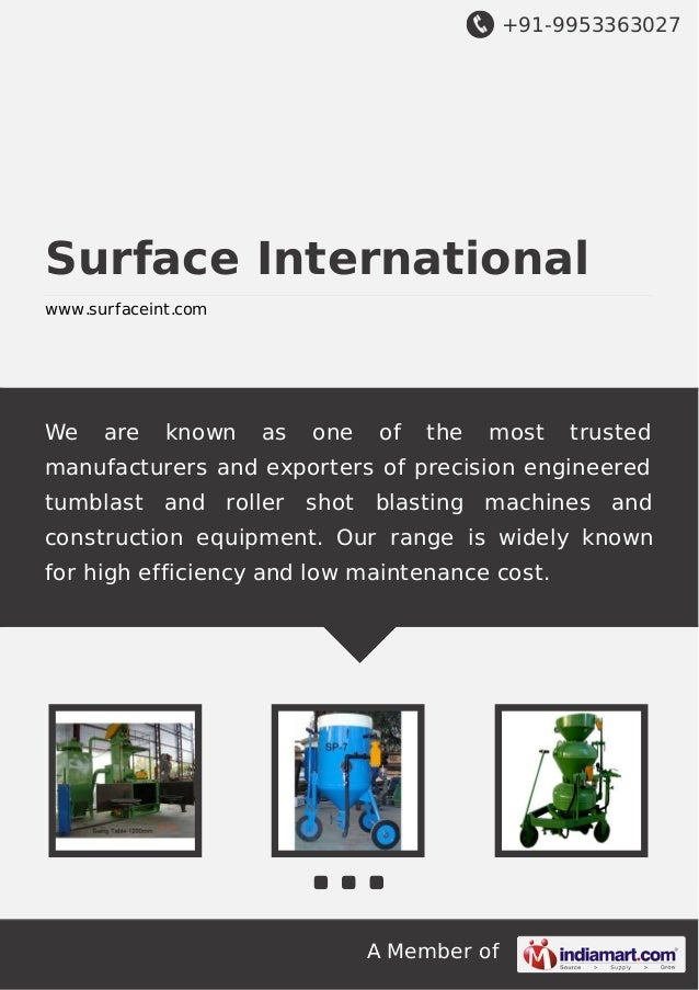 +91-9953363027 A Member of Surface International www.surfaceint.com We are known as one of the most trusted manufacturers ...