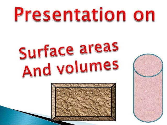 surface areas and volumes Surface area we already know that a cylindrical shape is a combination of two circular bases and rectangle like shape that joins the two bases volume a cylindrical shape as said earlier is a built up of a rectangle with the same size with the help of two circular bases, we can build a cylinder.
