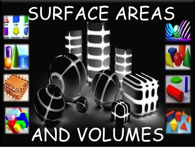 SURFACE AREASAND VOLUMES