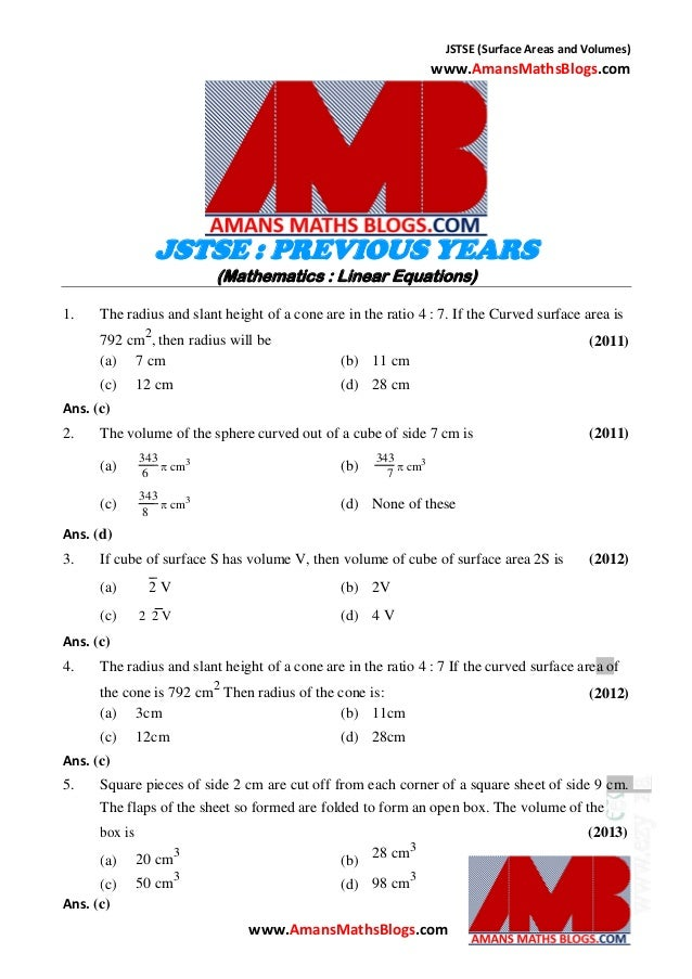 JSTSE (Surface Areas and Volumes) www.AmansMathsBlogs.com JSTSE : PREVIOUS YEARS (Mathematics : Linear Equations) 1. The r...