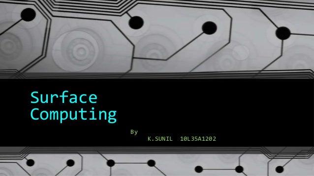 SurfaceComputingByK.SUNIL 10L35A1202
