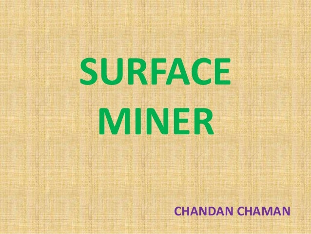 SURFACE MINER    CHANDAN CHAMAN