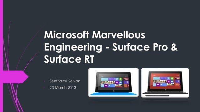 Microsoft MarvellousEngineering - Surface Pro &Surface RT-   Senthamil Selvan-   23 March 2013