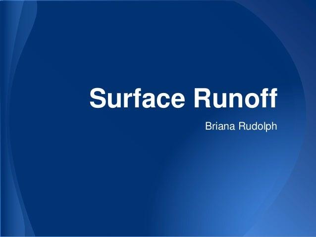 Surface Runoff Briana Rudolph