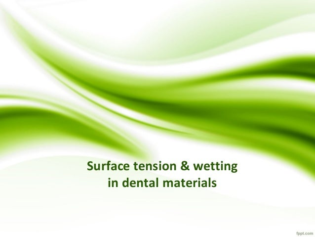 Surface tension & wetting in dental materials