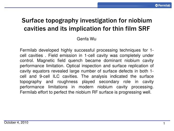October 4, 2010<br />1<br />Surface topology investigation for niobium cavities and its implication for thin film SRF<br /...