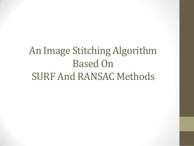 An Image Stitching Algorithm Based On SURF And RANSAC Methods