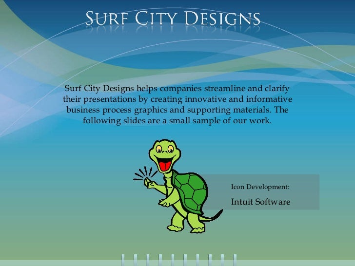 Surf City Designs helps companies streamline and clarify their presentations by creating innovative and informative busine...