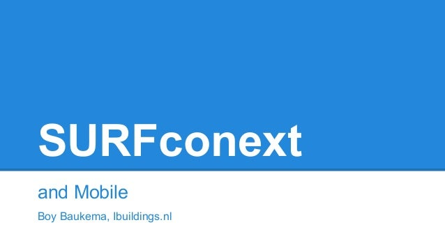 SURFconext and Mobile Boy Baukema, Ibuildings.nl