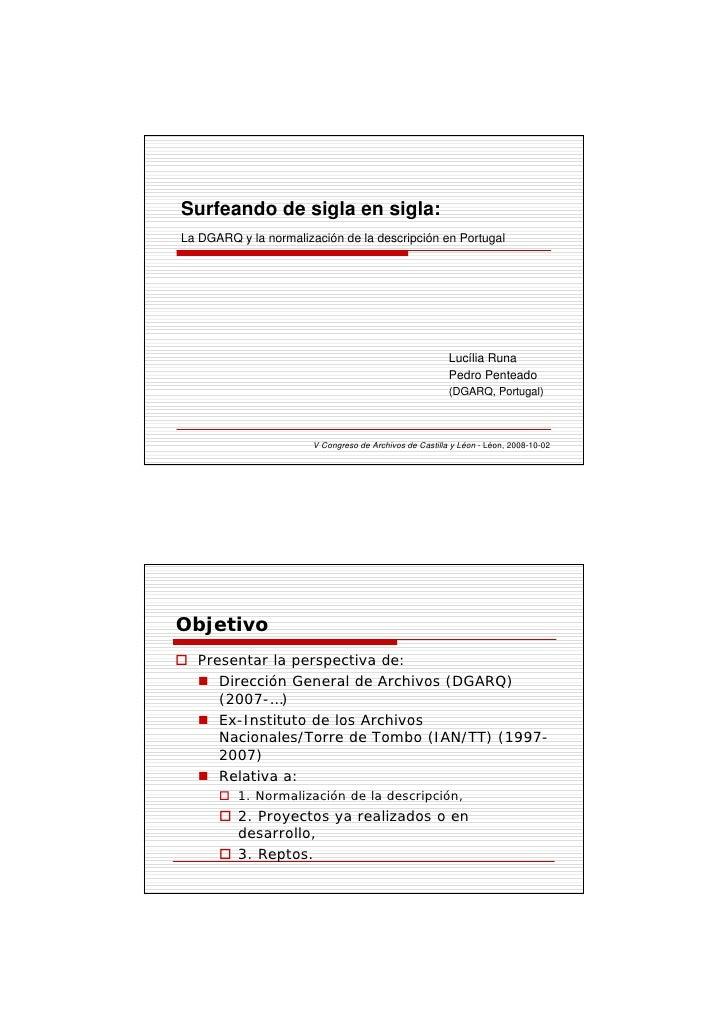Surfeando de sigla en sigla: La DGARQ y la normalización de la descripción en Portugal                                    ...