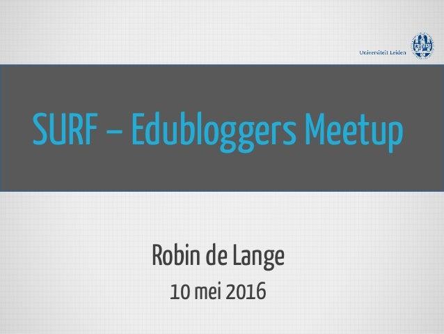 SURF – Edubloggers Meetup Robin de Lange 10 mei 2016