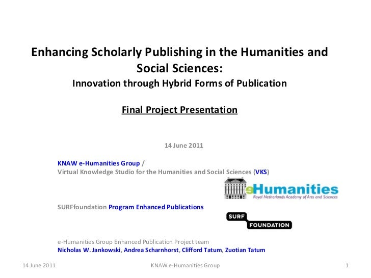 Enhancing Scholarly Publishing in the Humanities and Social Sciences: Innovation through Hybrid Forms of Publication Final...