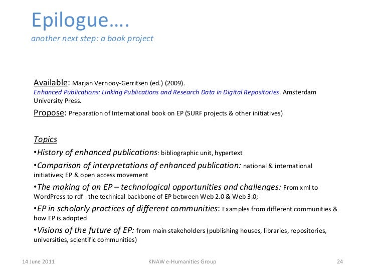 Epilogue…. another next step: a book project <ul><li>Available :  Marjan Vernooy-Gerritsen (ed.) (2009).  Enhanced Publica...