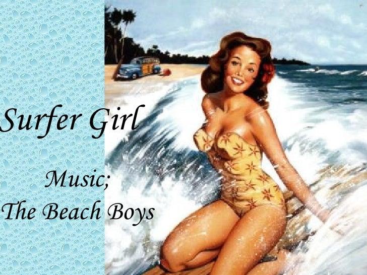 Surfer Girl     Music; The Beach Boys
