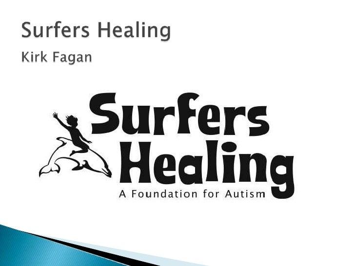 Surfers HealingKirk Fagan<br />