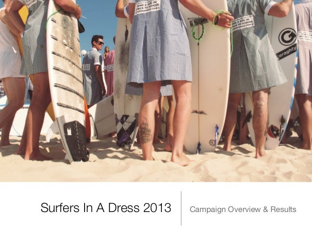 Surfers In A Dress 2013 Campaign Overview & Results