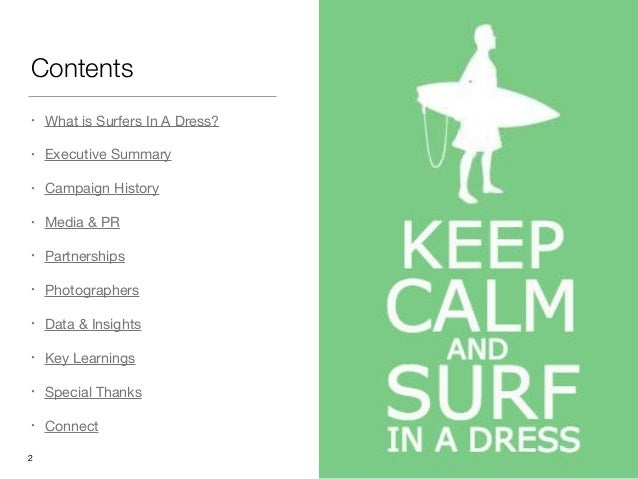 Contents • What is Surfers In A Dress?  • Executive Summary  • Campaign History  • Media & PR  • Partnerships  • Photograp...