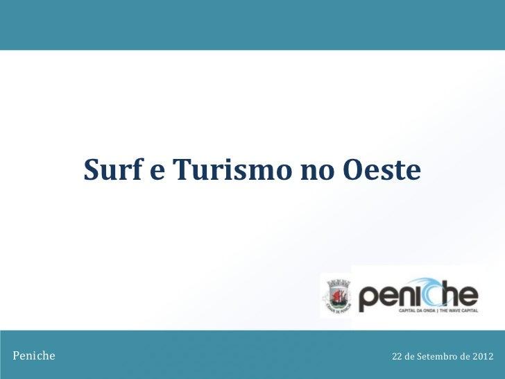 Surf e Turismo no OestePeniche                       22 de Setembro de 2012