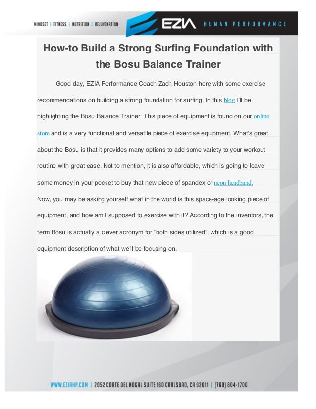 How-to Build a Strong Surfing Foundation withthe Bosu Balance TrainerGood day, EZIA Performance Coach Zach Houston here w...