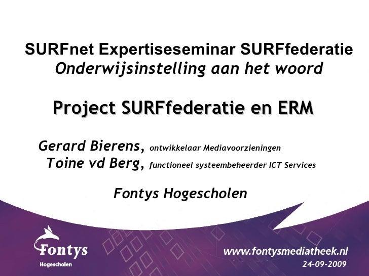 SURFnet Expertiseseminar SURFfederatie Onderwijsinstelling aan het woord Project SURFfederatie en ERM Gerard Bierens,  ont...