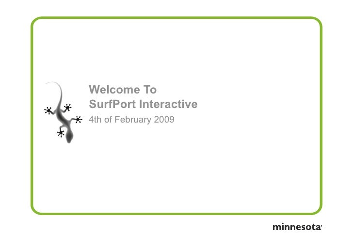 Welcome To           SurfPort Interactive           4th of February 2009     081117