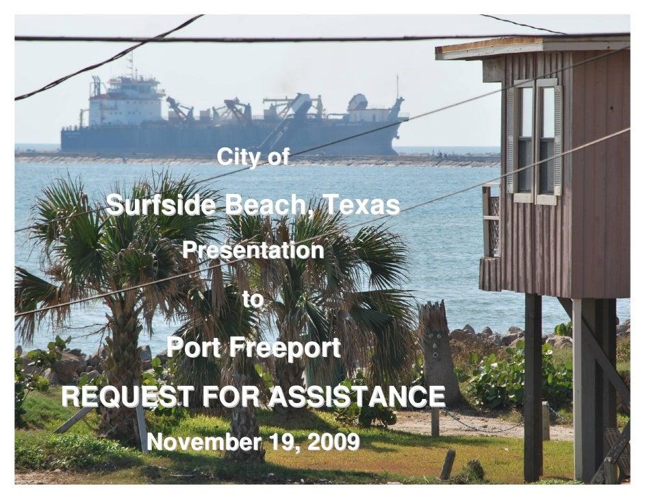 City of    Surfside Beach, Texas        Presentation              to        Port Freeport REQUEST FOR ASSISTANCE     Novem...