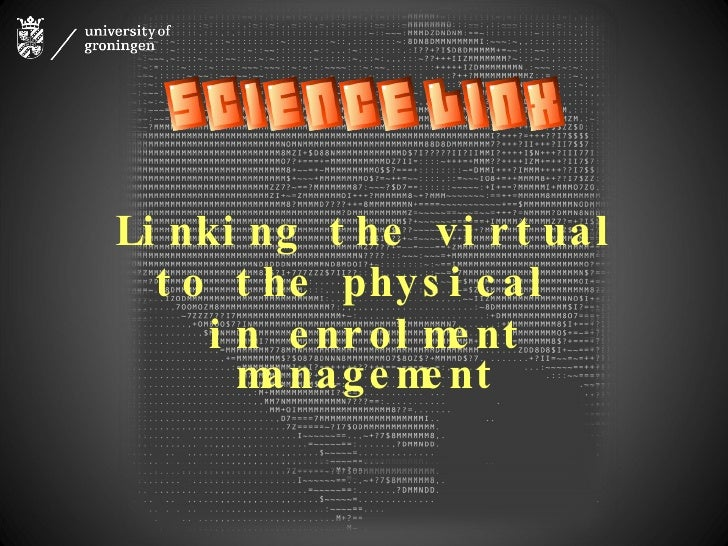 Linking the virtual  to the physical  in enrolment management
