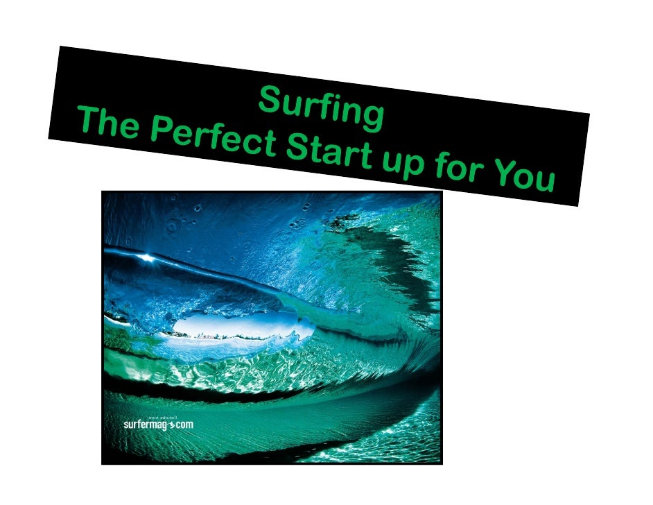 Your First Surfboard            Your First Surfboard • The most important thing when learning to   The most important thin...