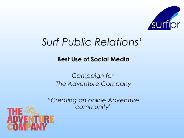 "Surf Public Relations' Best Use of Social Media Campaign for The Adventure Company ""Creating an online Adventure community"""
