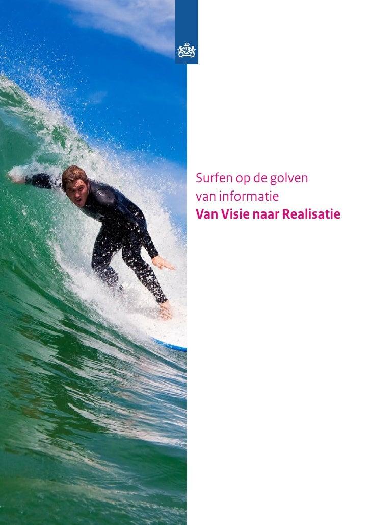 Surfen op de golven van informatie Van Visie naar Realisatie                        Surf's up I