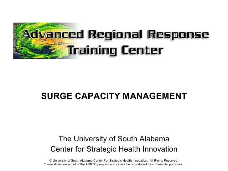 <ul><li>SURGE CAPACITY MANAGEMENT </li></ul><ul><li>The University of South Alabama </li></ul><ul><li>Center for Strategic...
