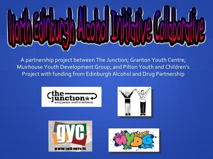 A partnership project between The Junction; Granton Youth Centre; Muirhouse Youth Development Group; and Pilton Youth and ...