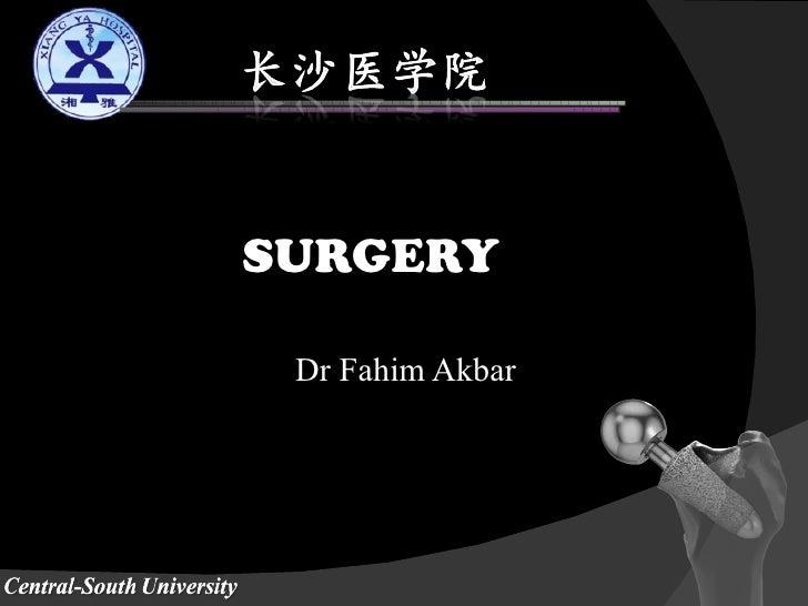 SURGERY Dr Fahim Akbar