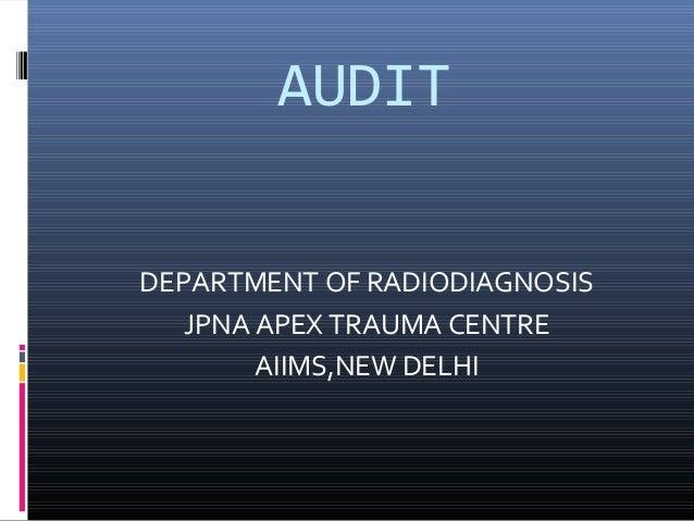 AUDITDEPARTMENT OF RADIODIAGNOSISJPNA APEX TRAUMA CENTREAIIMS,NEW DELHI