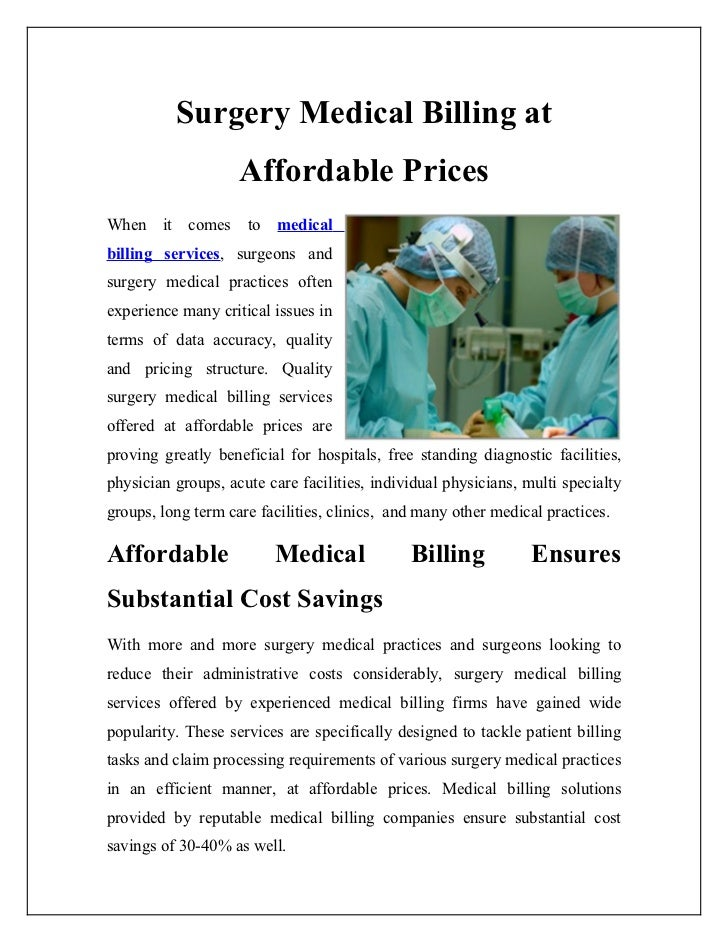Surgery Medical Billing at                    Affordable PricesWhen it comes to medicalbilling services, surgeons andsurge...