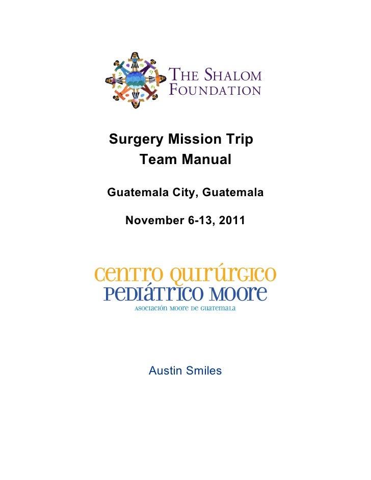 Surgery Mission Trip    Team ManualGuatemala City, Guatemala  November 6-13, 2011      Austin Smiles
