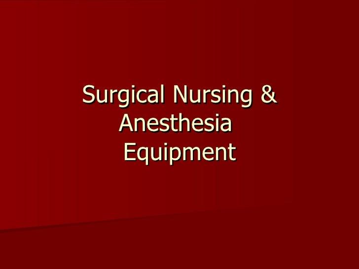 Surgical Nursing & Anesthesia  Equipment