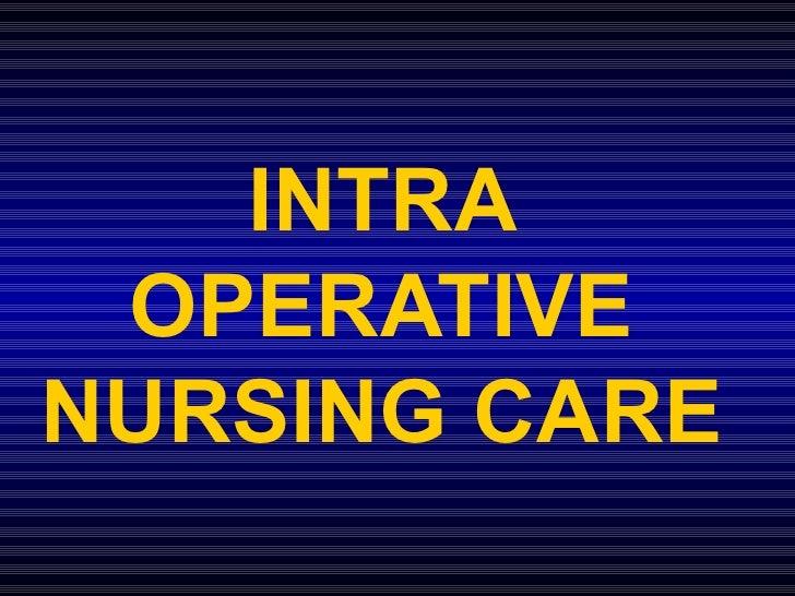 INTRA  OPERATIVE  NURSING CARE
