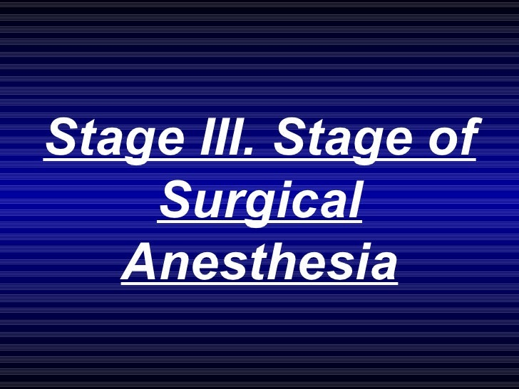 Stage III. Stage of Surgical Anesthesia