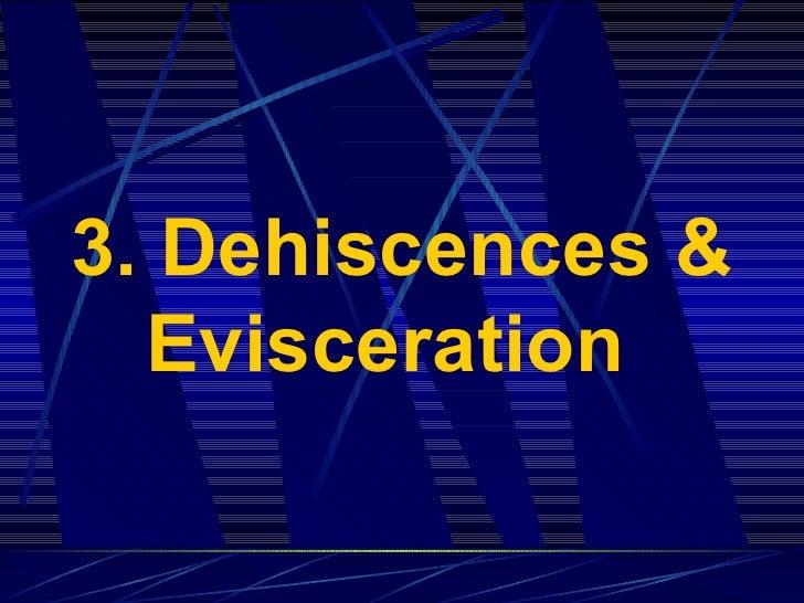 3. Dehiscences & Evisceration