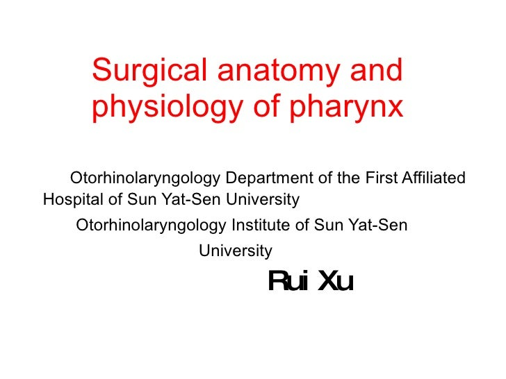 Surgical anatomy and physiology of pharynx Otorhinolaryngology Department of the First Affiliated Hospital of Sun Yat-Sen ...