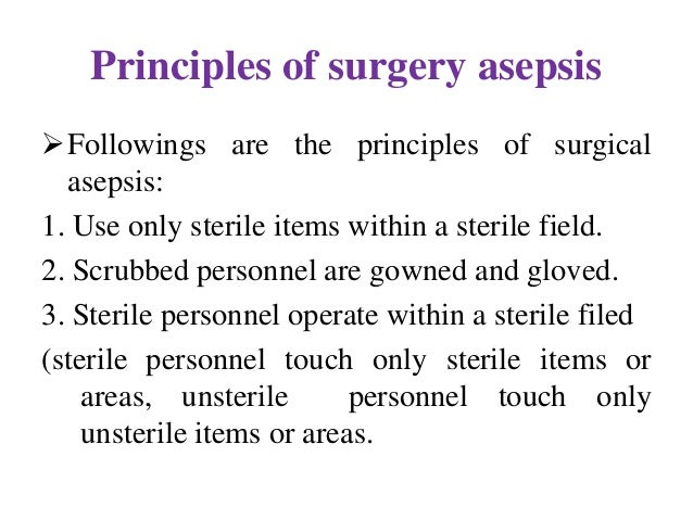Surgical asepsis, sterilization and disinfection