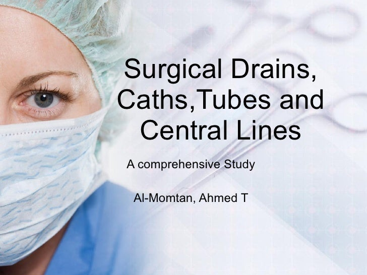 Surgical Drains Tube Catheters And Central Lines