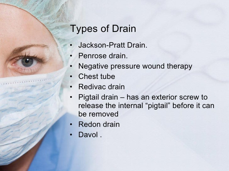Surgical drains tube catheters and central lines for Types of drainage
