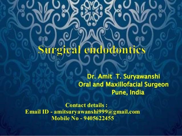 Dr. Amit T. Suryawanshi  Oral and Maxillofacial Surgeon  Pune, India  Contact details :  Email ID - amitsuryawanshi999@gma...